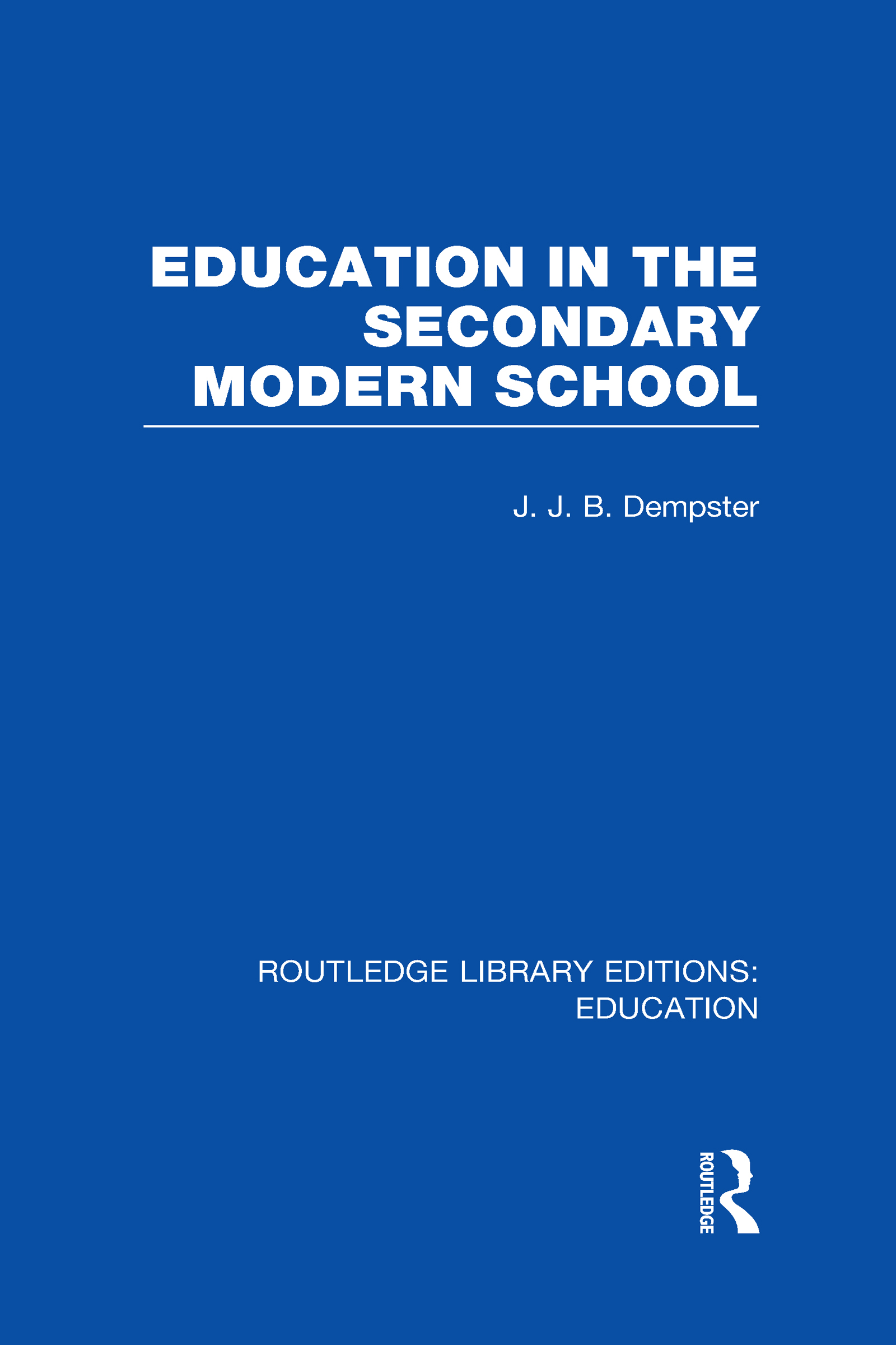 Education in the Secondary Modern School (Hardback) book cover