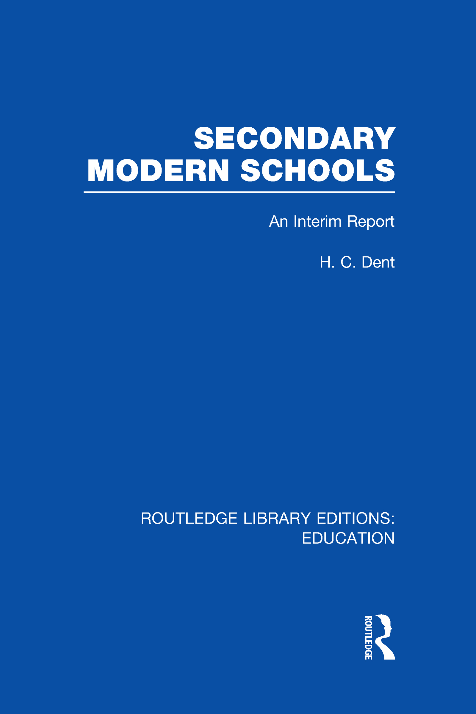 Secondary Modern Schools: An Interim Report, 1st Edition (Hardback) book cover