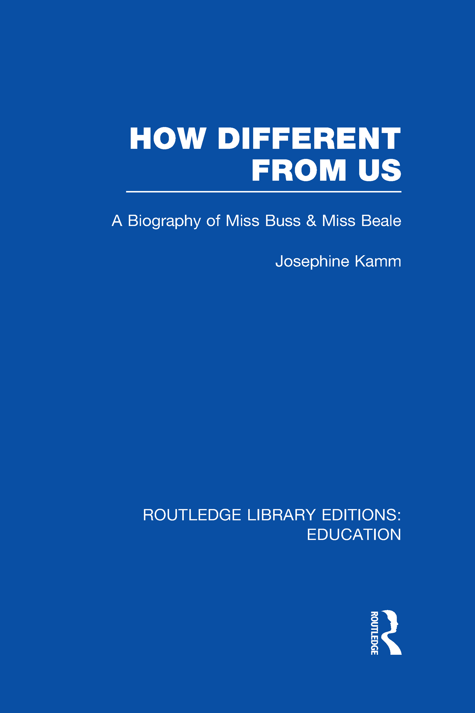 How Different From Us: A Biography of Miss Buss and Miss Beale (Hardback) book cover