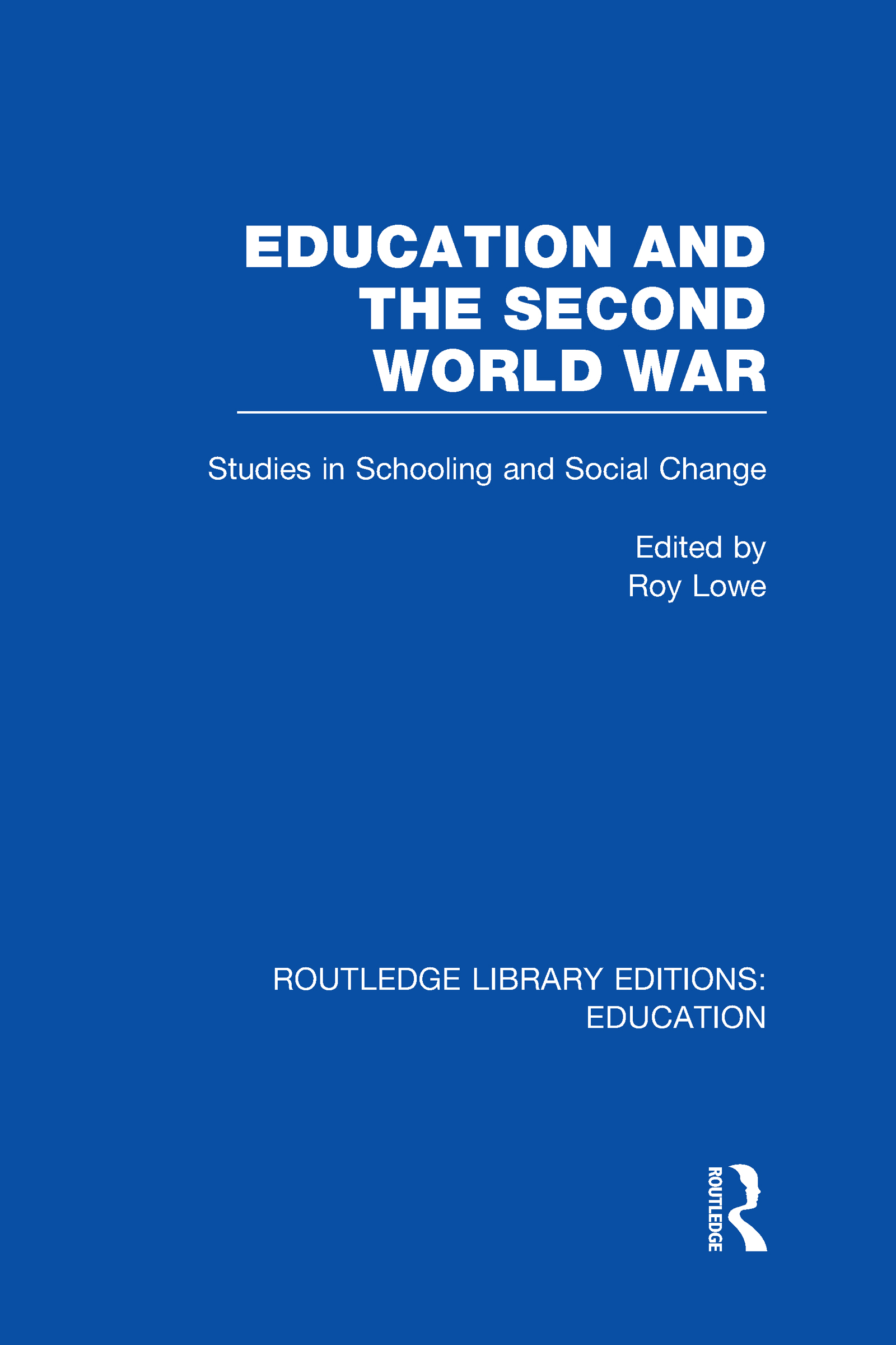 Education and the Second World War: Studies in Schooling and Social Change (Hardback) book cover