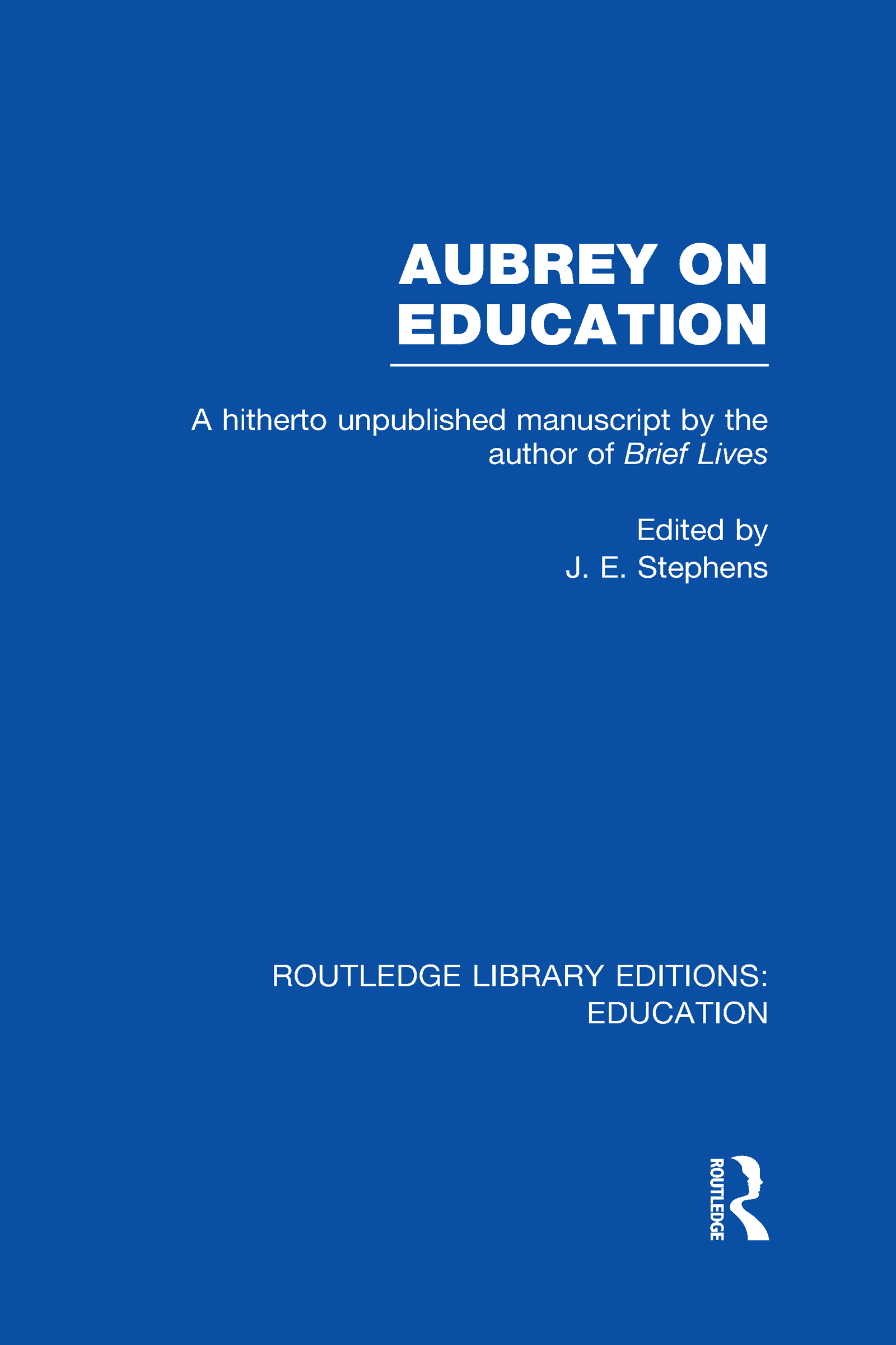 Aubrey on Education: A Hitherto Unpublished Manuscript by the Author of Brief Lives (Hardback) book cover