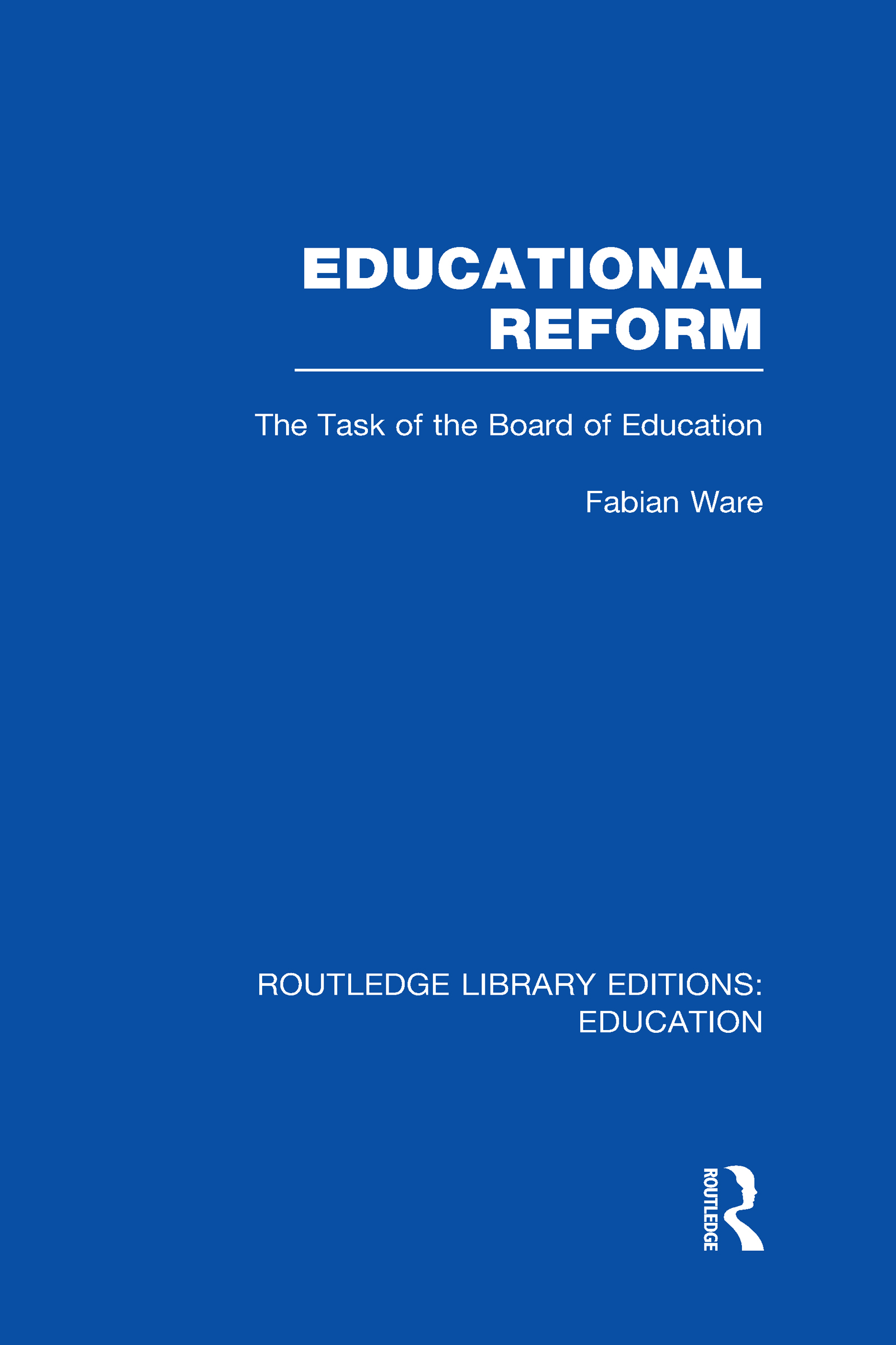 Educational Reform: The Task of the Board of Education (Hardback) book cover