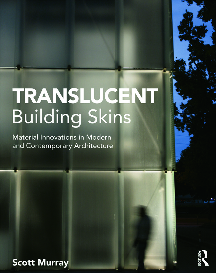 Translucent Building Skins: Material Innovations in Modern and Contemporary Architecture (Paperback) book cover