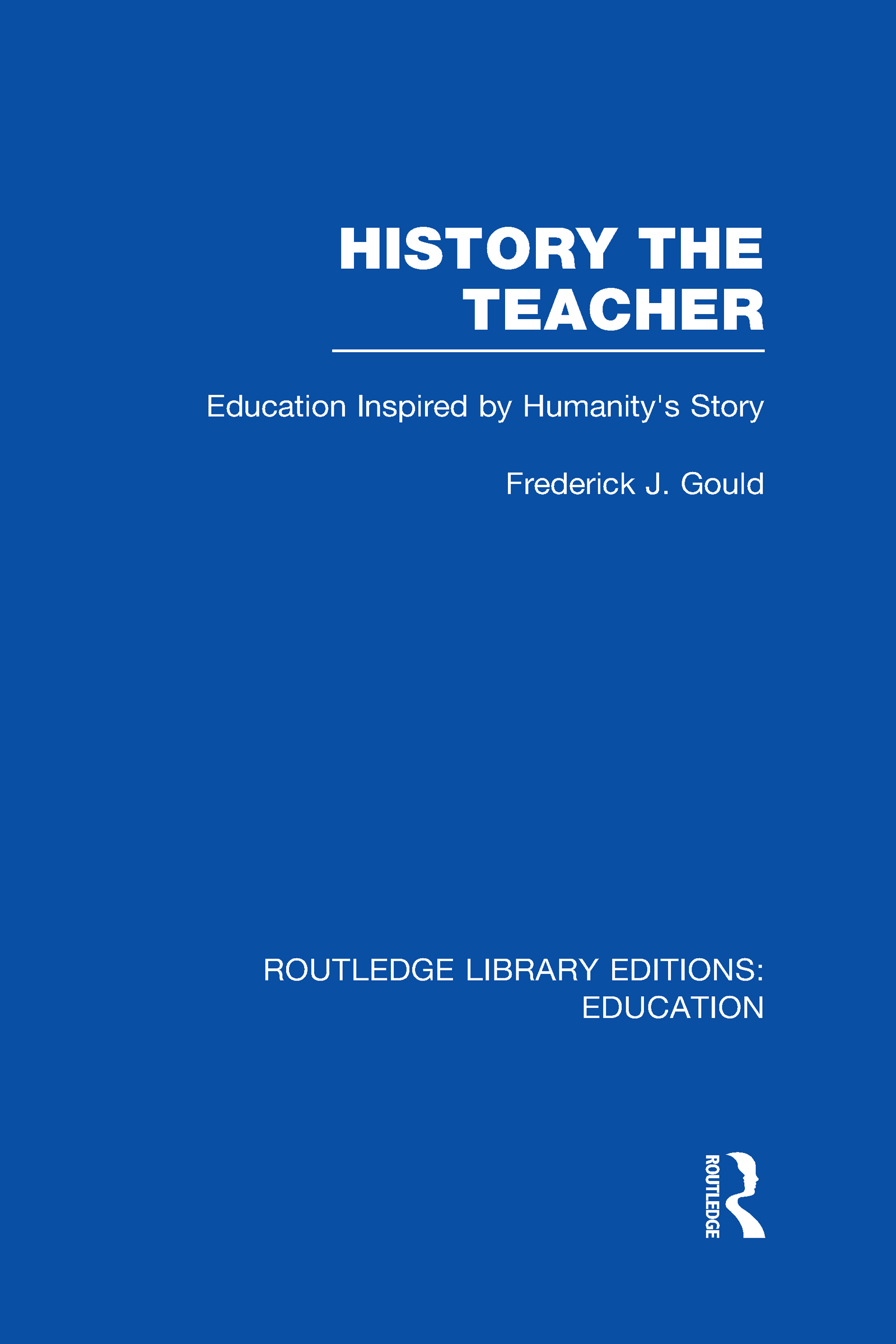 History The Teacher: Education Inspired by Humanity's Story (Hardback) book cover
