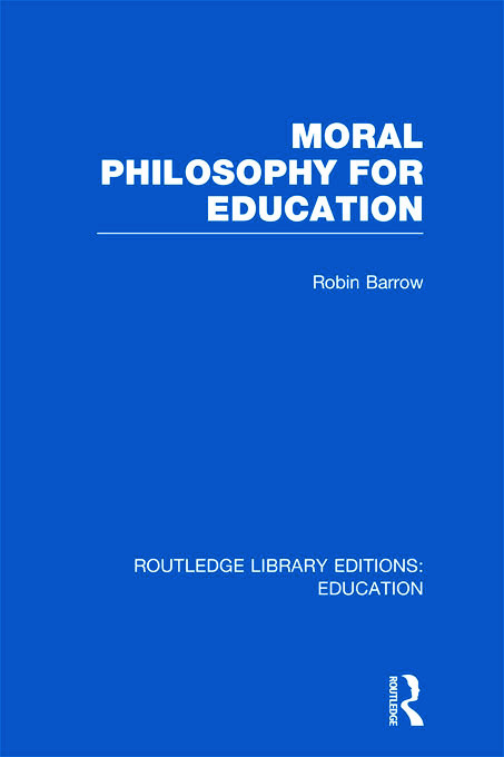 Moral Philosophy for Education (RLE Edu K) (Hardback) book cover