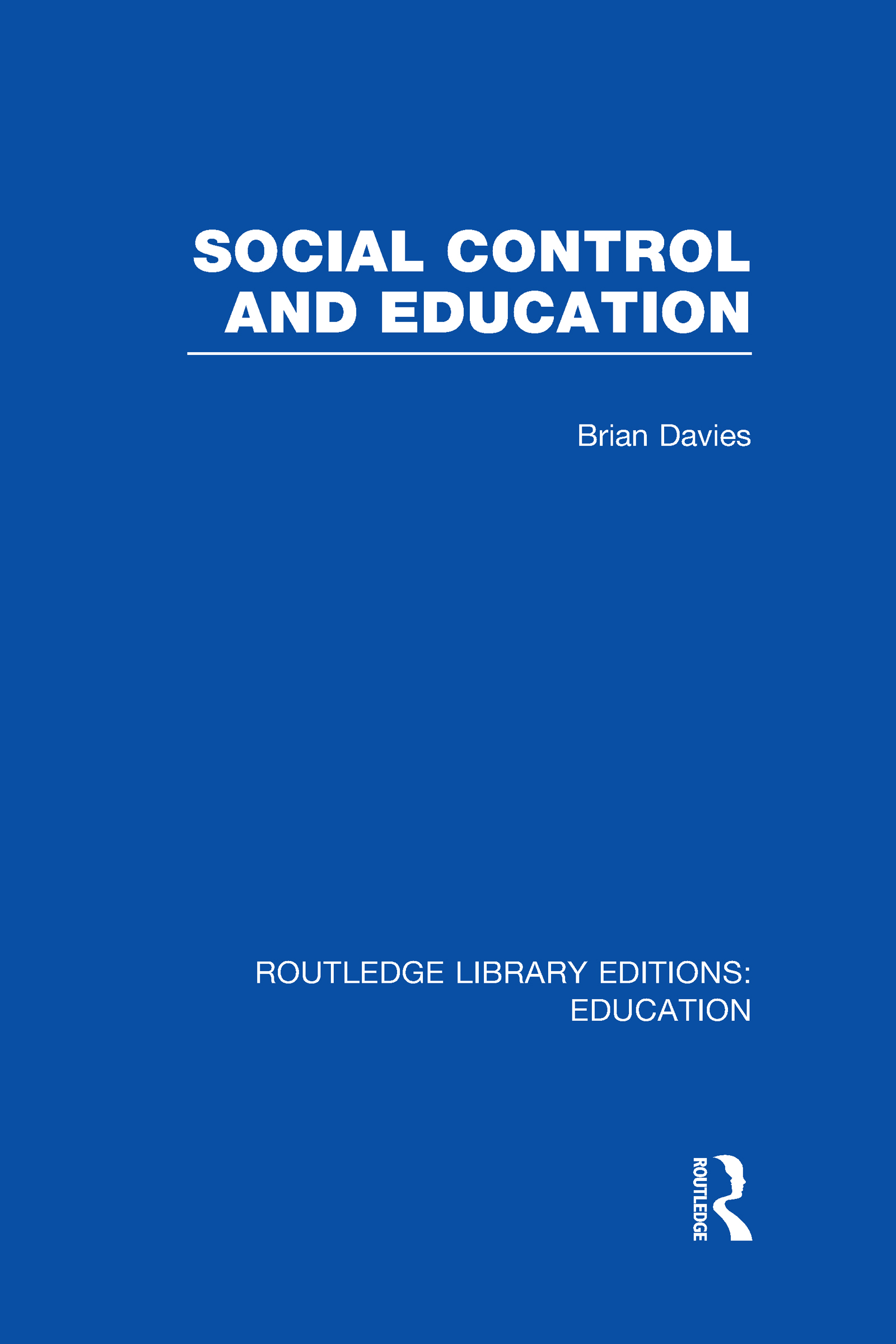 Social Control and Education (RLE Edu L) (Hardback) book cover