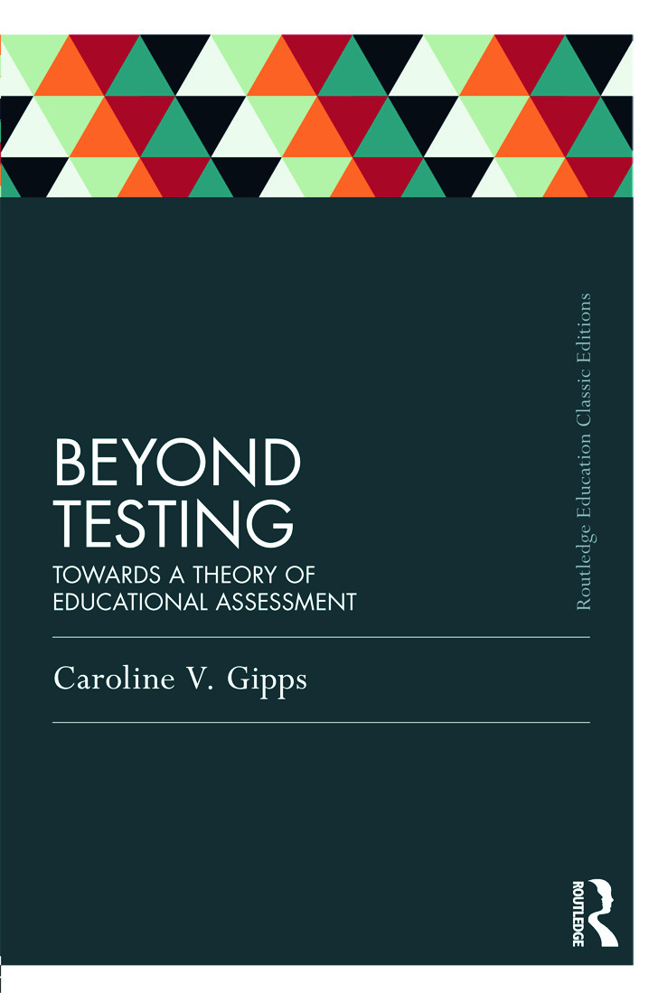 Beyond Testing (Classic Edition): Towards a theory of educational assessment (Paperback) book cover