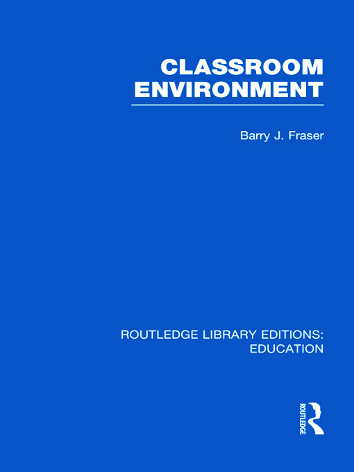 Classroom Environment (RLE Edu O): 1st Edition (Hardback) book cover