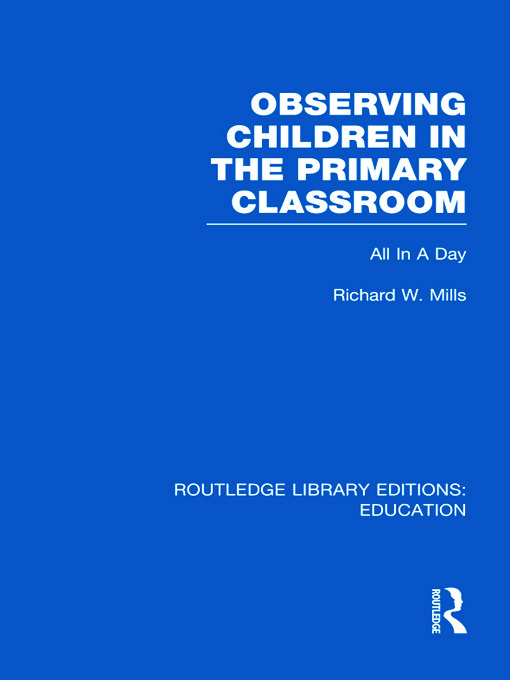 Observing Children in the Primary Classroom (RLE Edu O): All In A Day (Hardback) book cover