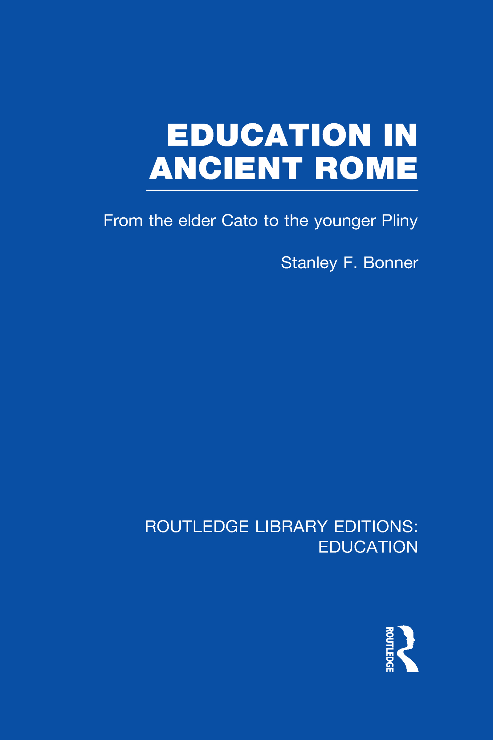 Education in Ancient Rome: From the Elder Cato to the Younger Pliny (Hardback) book cover