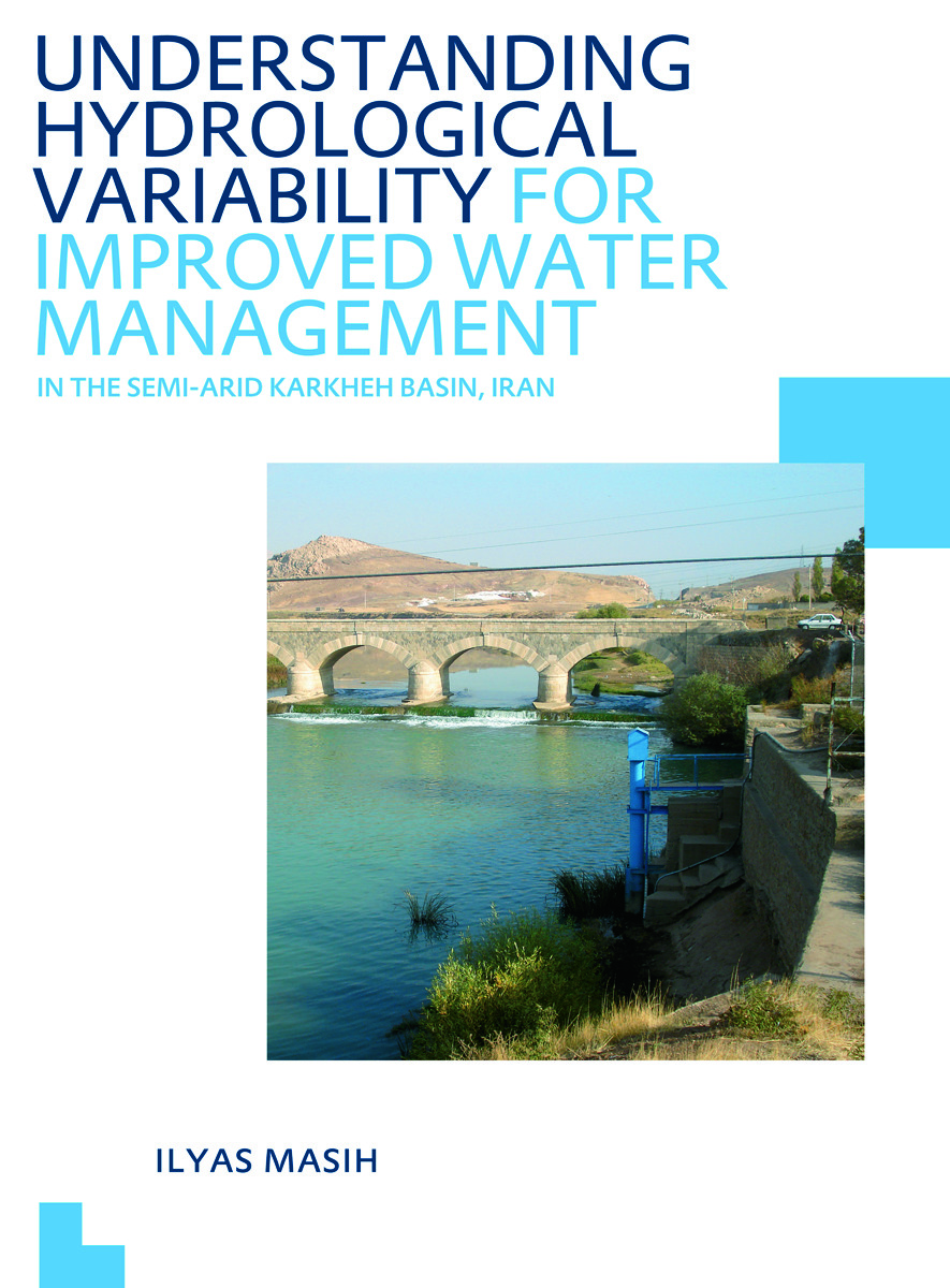 Understanding Hydrological Variability for Improved Water Management in the Semi-Arid Karkheh Basin, Iran: UNESCO-IHE PhD Thesis, 1st Edition (Paperback) book cover