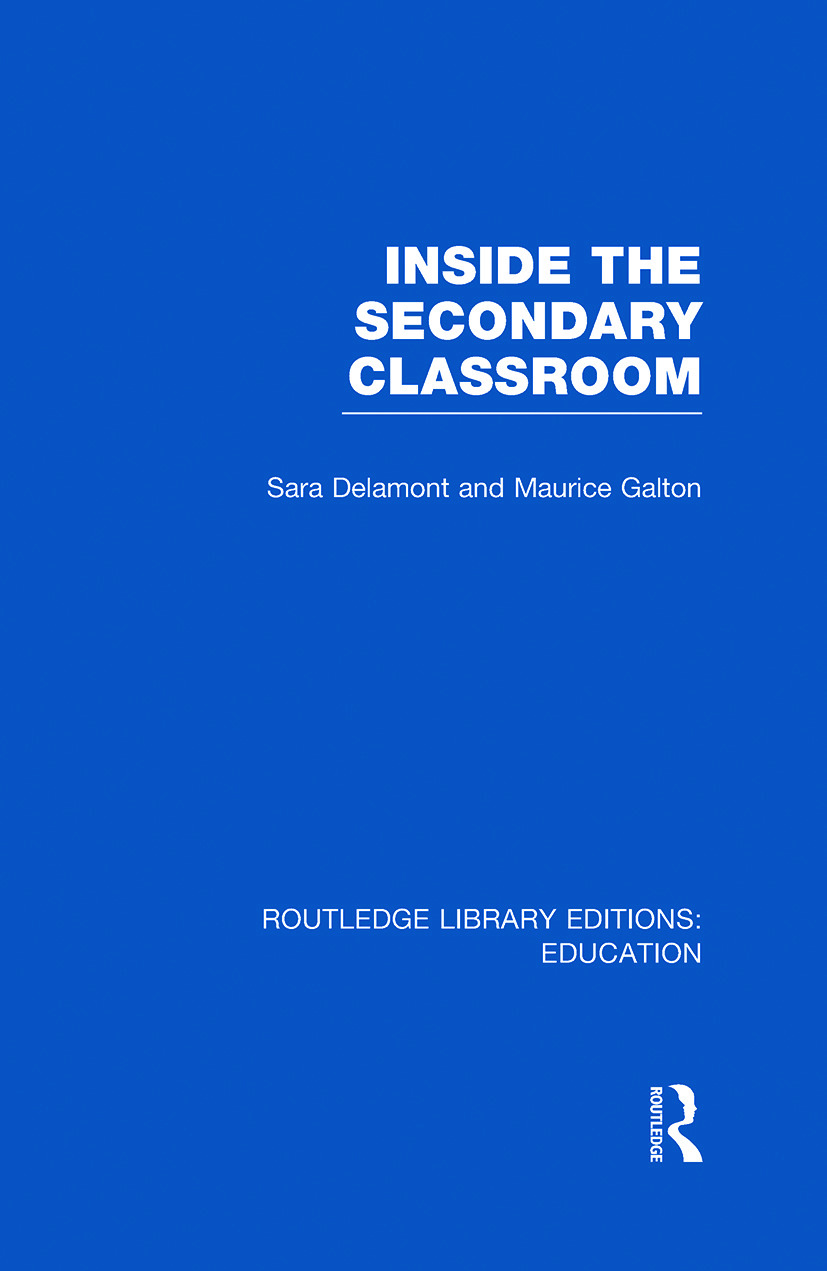 Inside the Secondary Classroom (RLE Edu O) (Hardback) book cover
