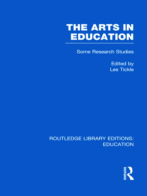 The Arts in Education: Some Research Studies (Hardback) book cover