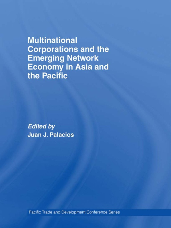 Multinational Corporations and the Emerging Network Economy in Asia and the Pacific (Paperback) book cover