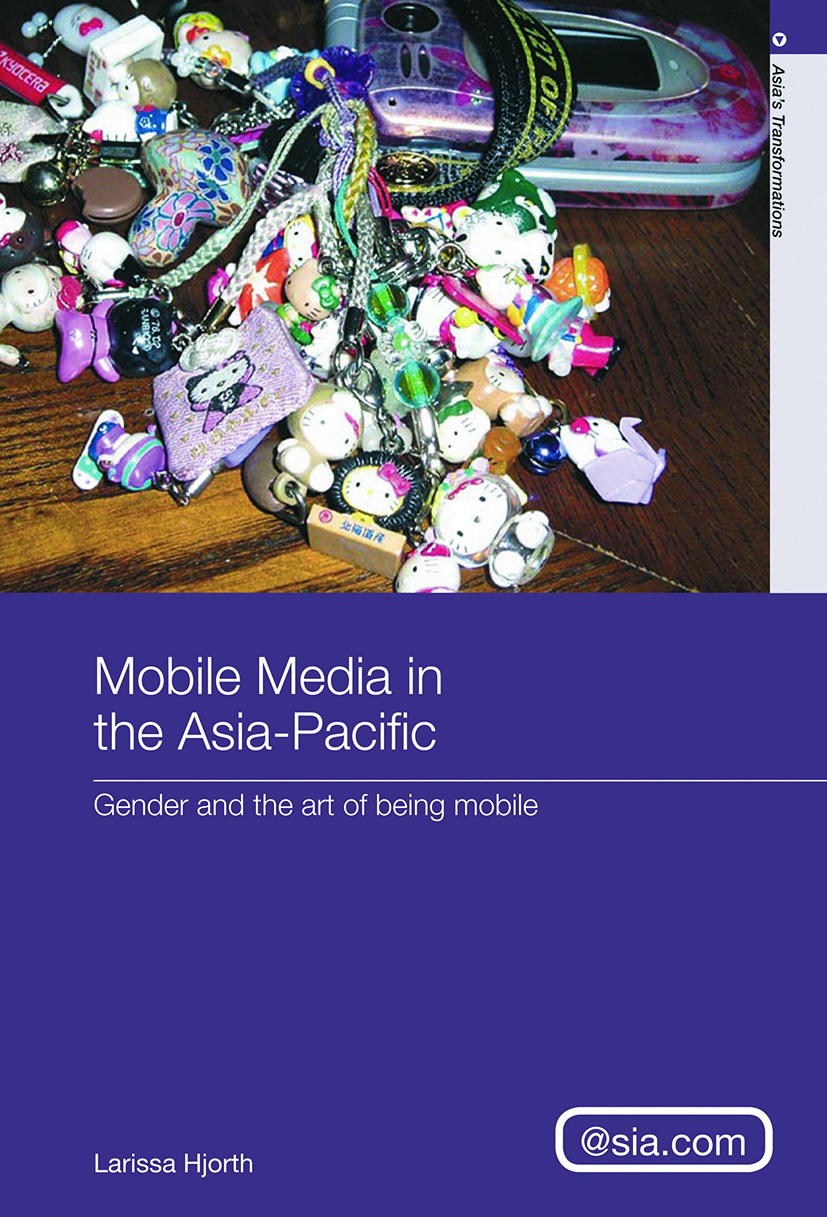 Mobile Media in the Asia-Pacific: Gender and The Art of Being Mobile (Paperback) book cover