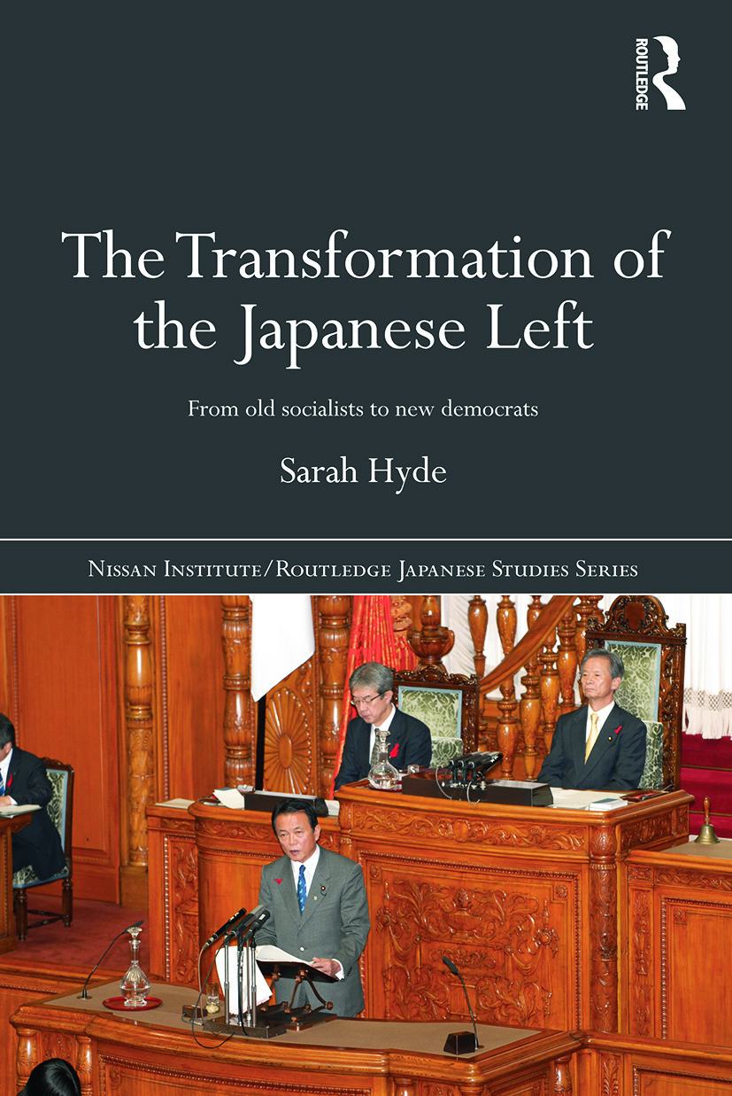 The Transformation of the Japanese Left: From Old Socialists to New Democrats, 1st Edition (e-Book) book cover