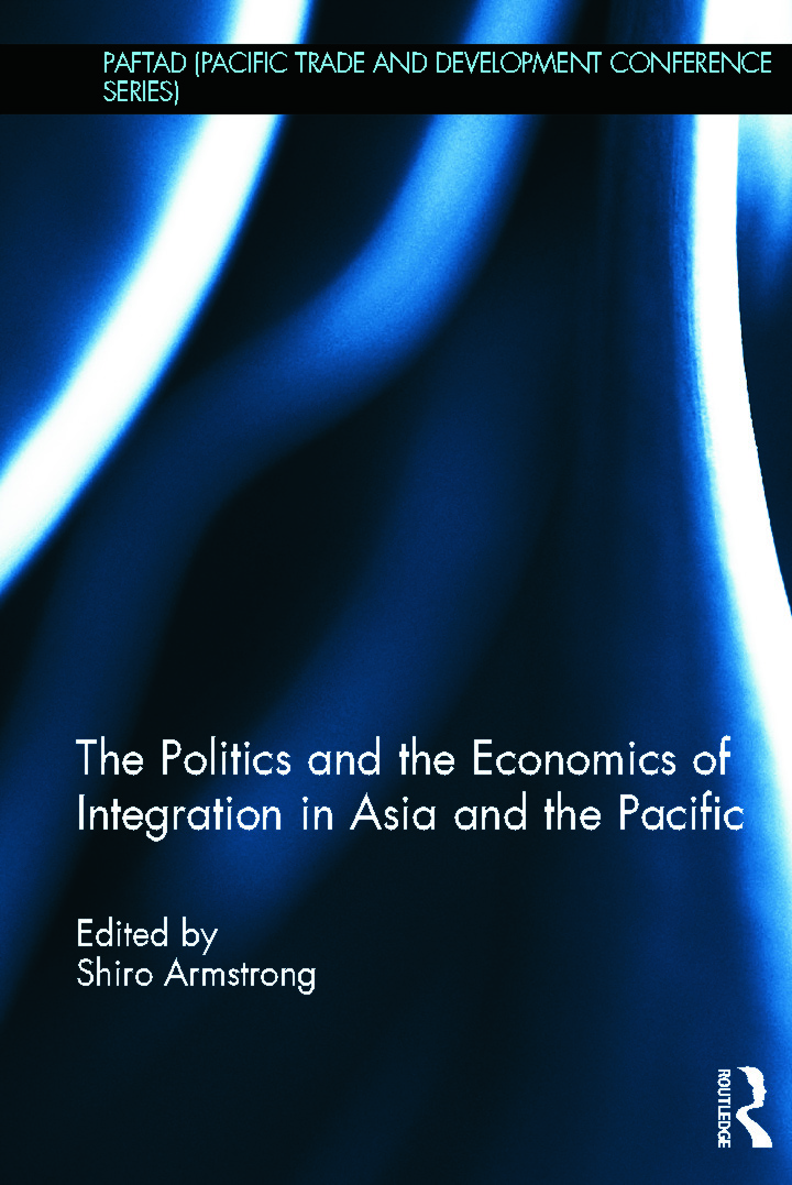 The Politics and the Economics of Integration in Asia and the Pacific (Hardback) book cover