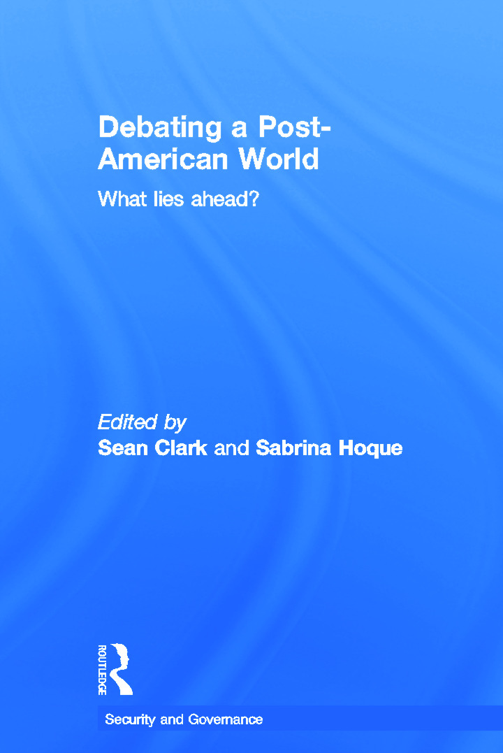 Debating a Post-American World: What Lies Ahead?, 1st Edition (Hardback) book cover