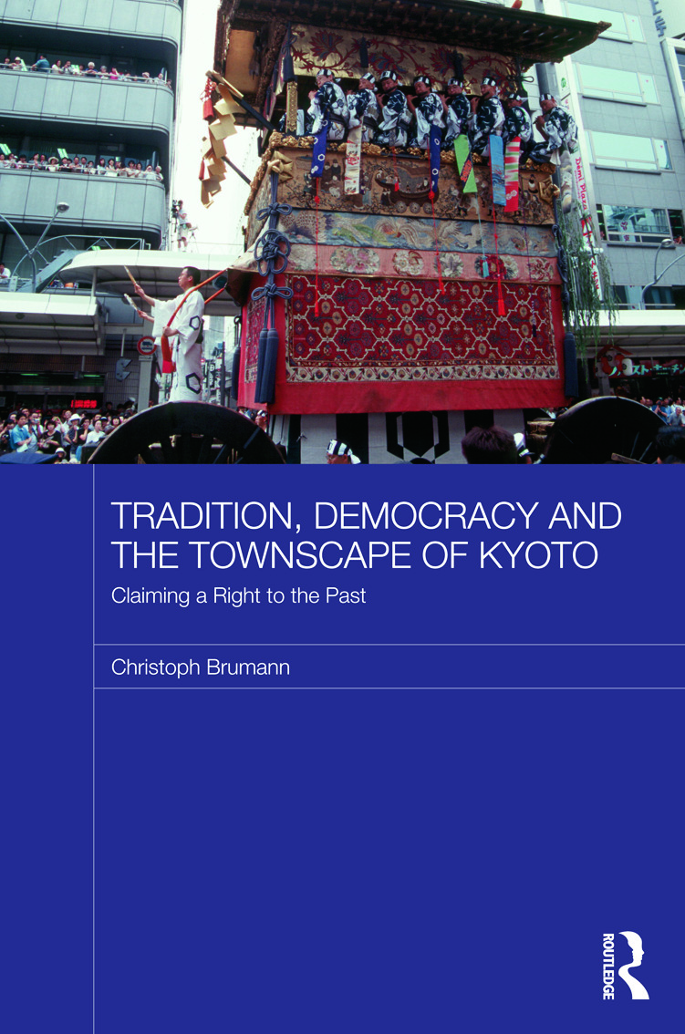 Tradition, Democracy and the Townscape of Kyoto: Claiming a Right to the Past (Hardback) book cover