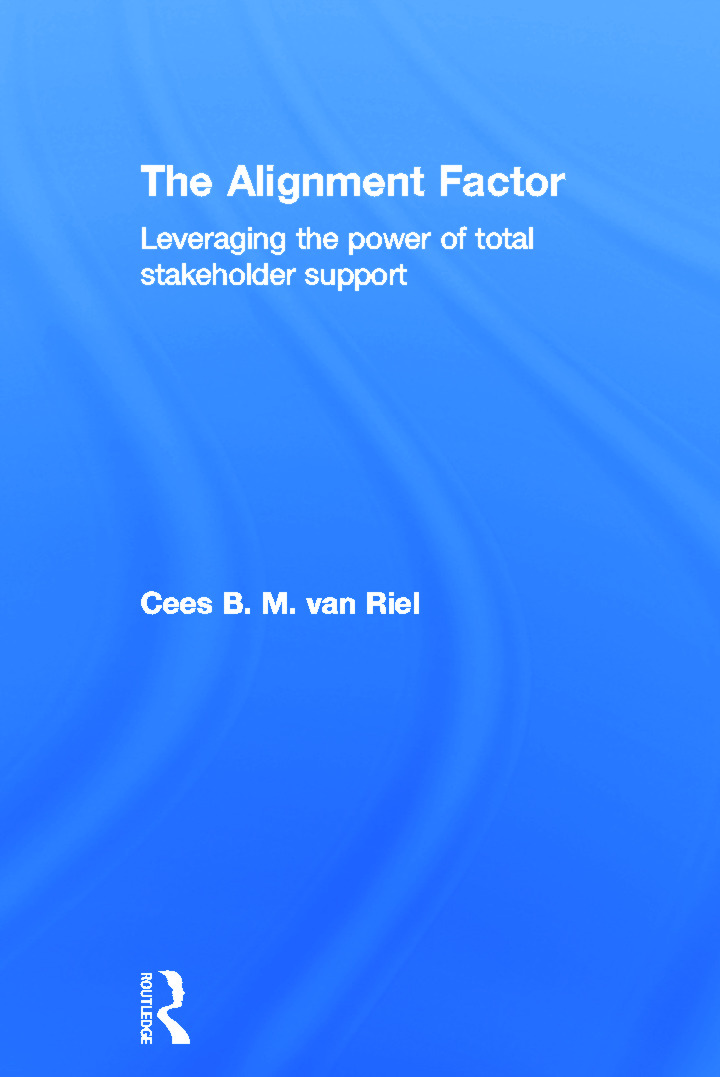 The Alignment Factor: Leveraging the Power of Total Stakeholder Support, 1st Edition (Hardback) book cover