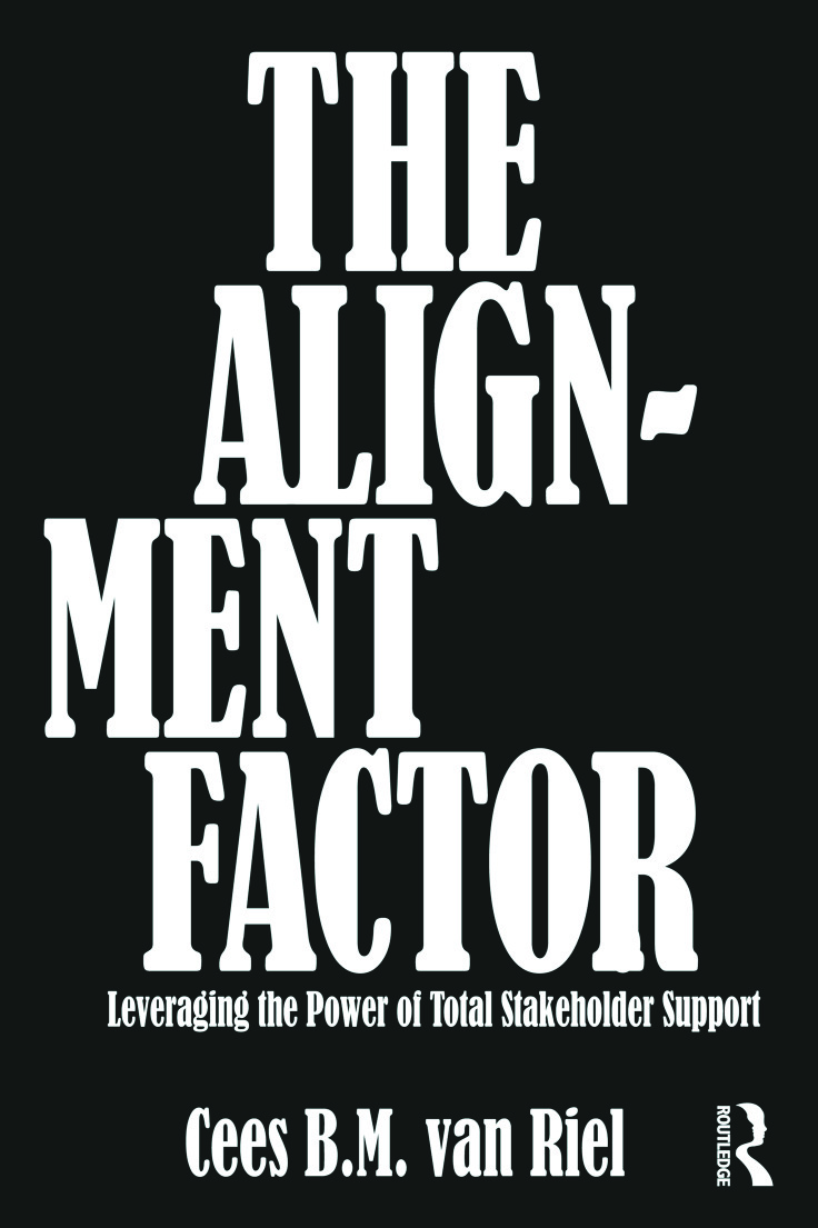 The Alignment Factor: Leveraging the Power of Total Stakeholder Support, 1st Edition (Paperback) book cover