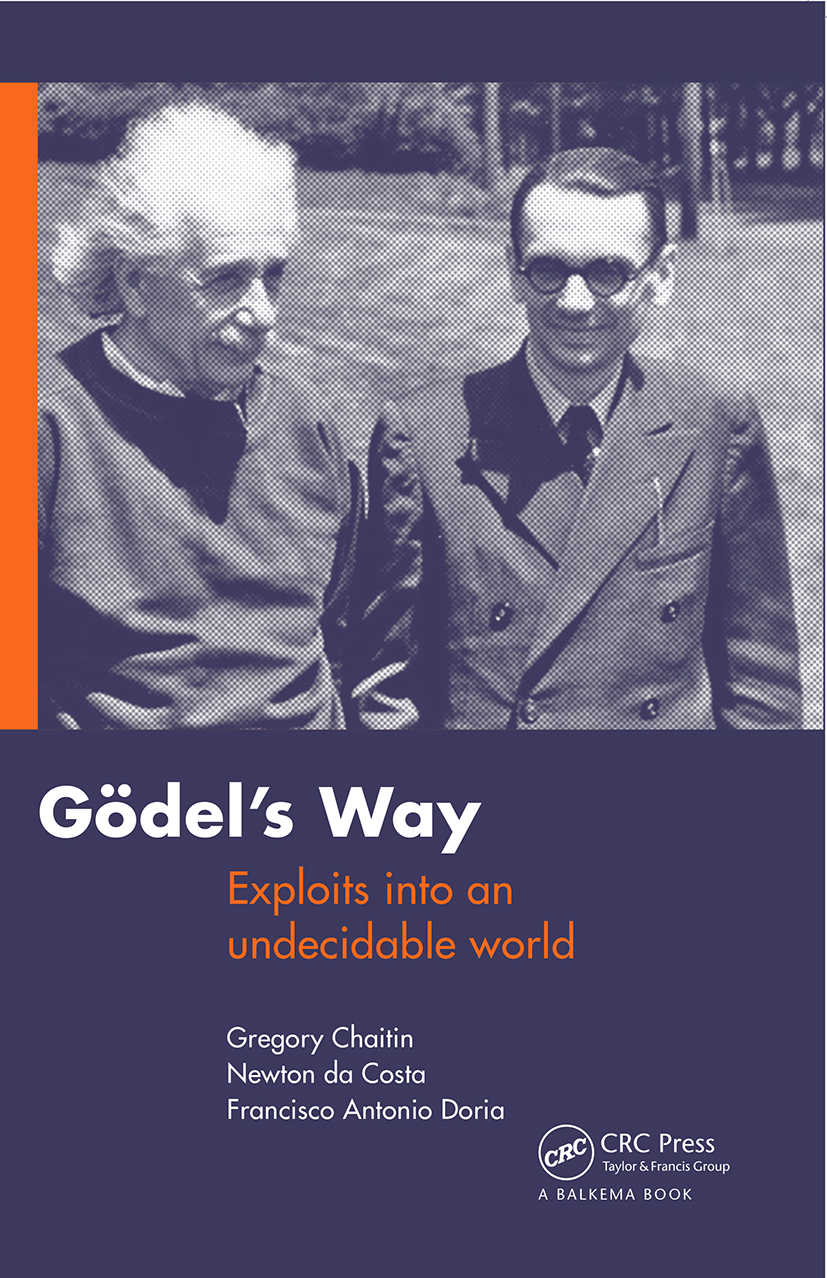 Goedel's Way: Exploits into an undecidable world, 1st Edition (Paperback) book cover