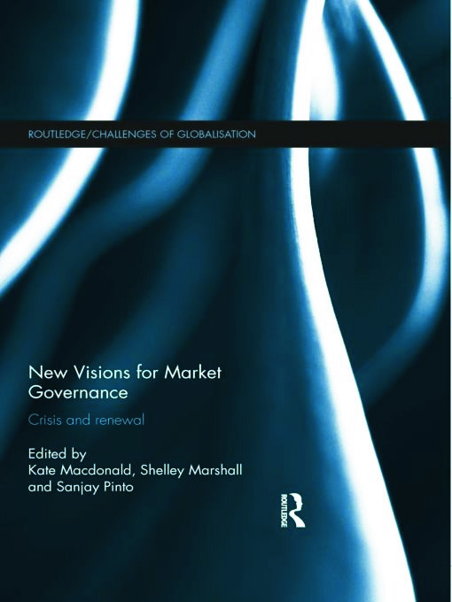 New Visions for Market Governance: Crisis and Renewal, 1st Edition (Hardback) book cover