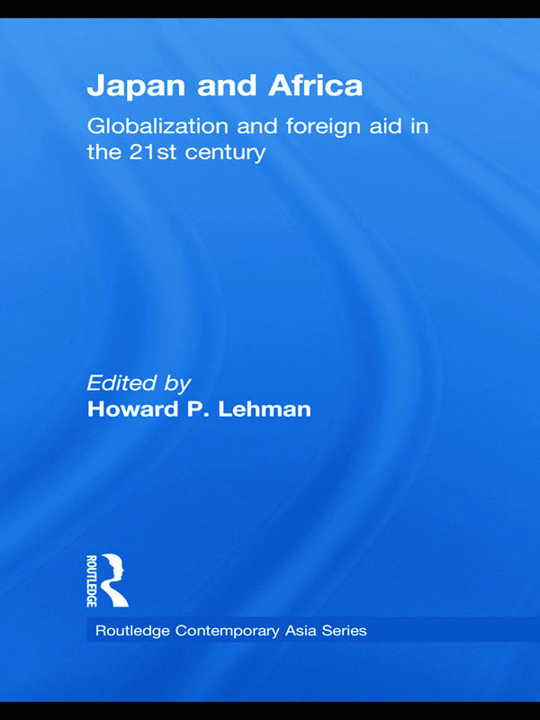 Japan and Africa: Globalization and Foreign Aid in the 21st Century, 1st Edition (Paperback) book cover