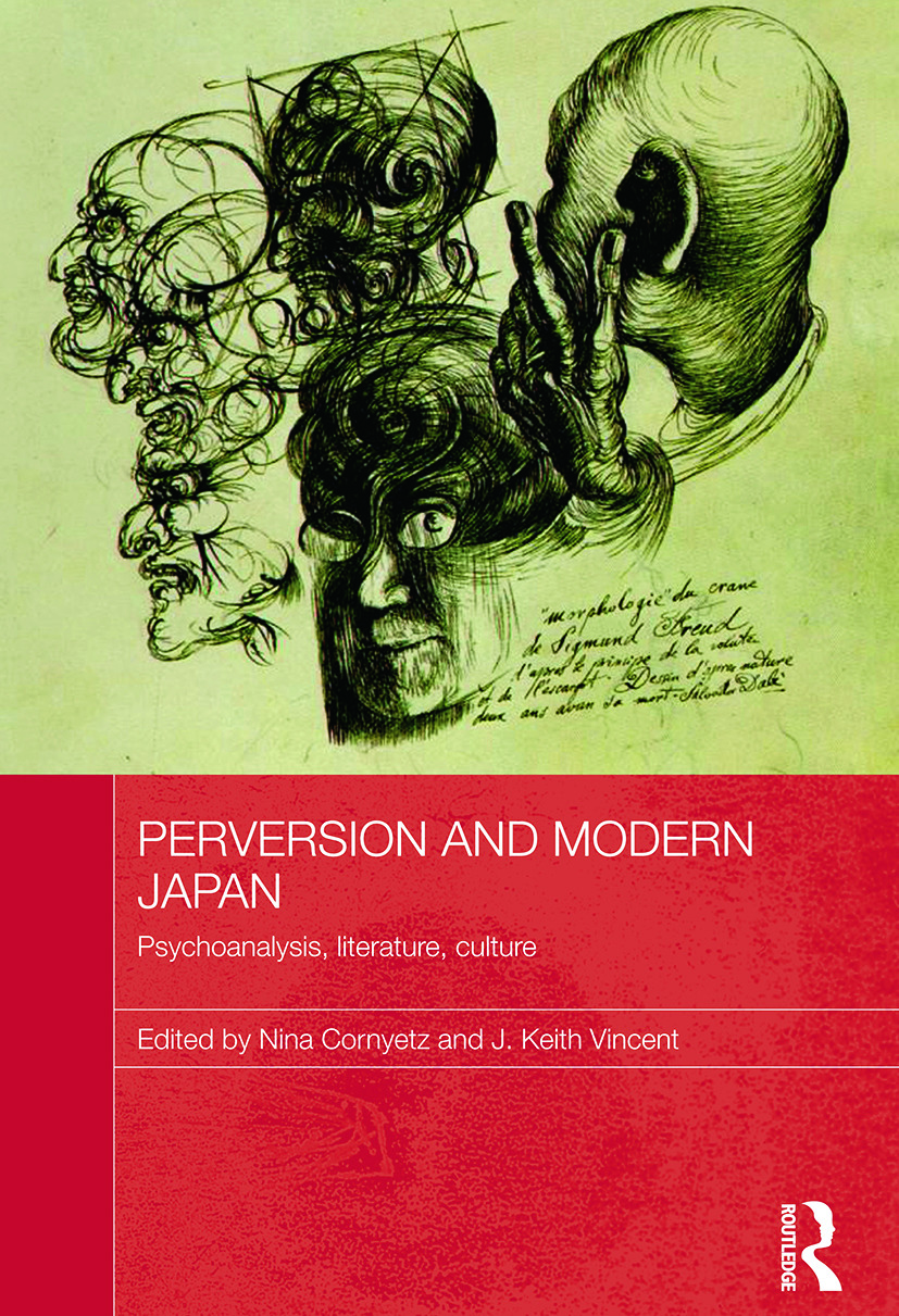 Perversion and Modern Japan: Psychoanalysis, Literature, Culture, 1st Edition (Paperback) book cover