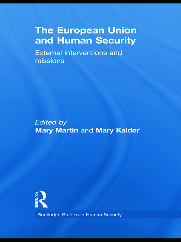 The European Union and Human Security: External Interventions and Missions book cover