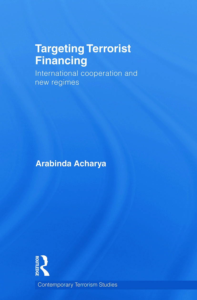 Targeting Terrorist Financing: International Cooperation and New Regimes (Paperback) book cover