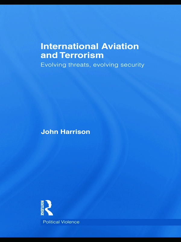 International Aviation and Terrorism: Evolving Threats, Evolving Security, 1st Edition (Paperback) book cover
