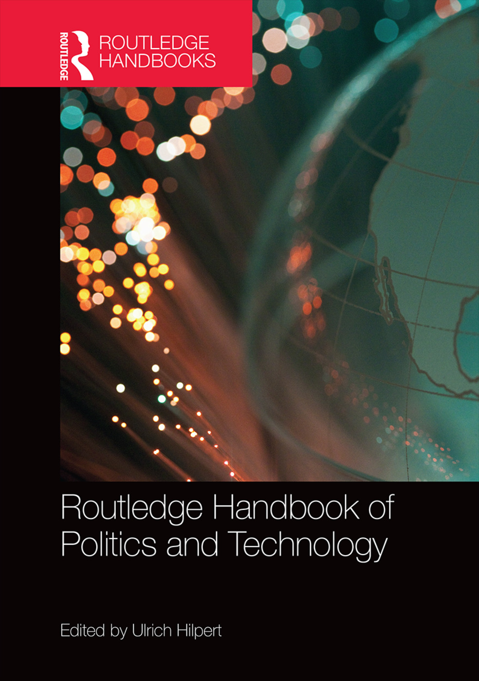 Routledge Handbook of Politics and Technology book cover