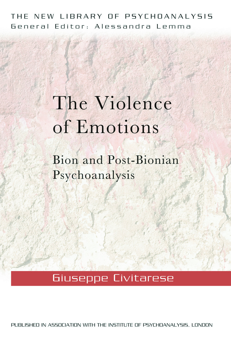 The Violence of Emotions: Bion and Post-Bionian Psychoanalysis book cover
