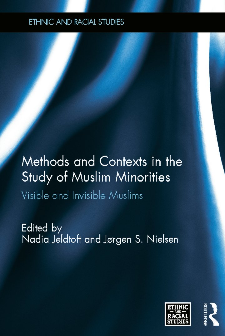 Methods and Contexts in the Study of Muslim Minorities: Visible and Invisible Muslims (Hardback) book cover
