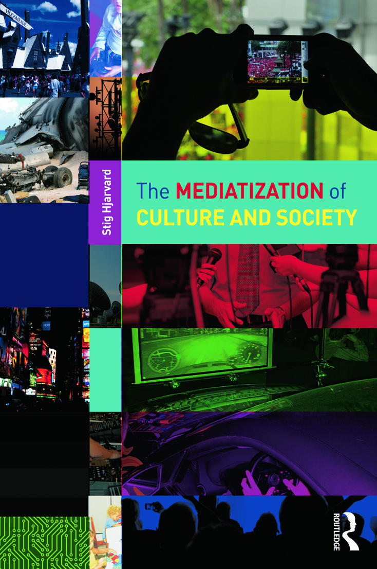 The Mediatization of Culture and Society: 1st Edition (Paperback) book cover