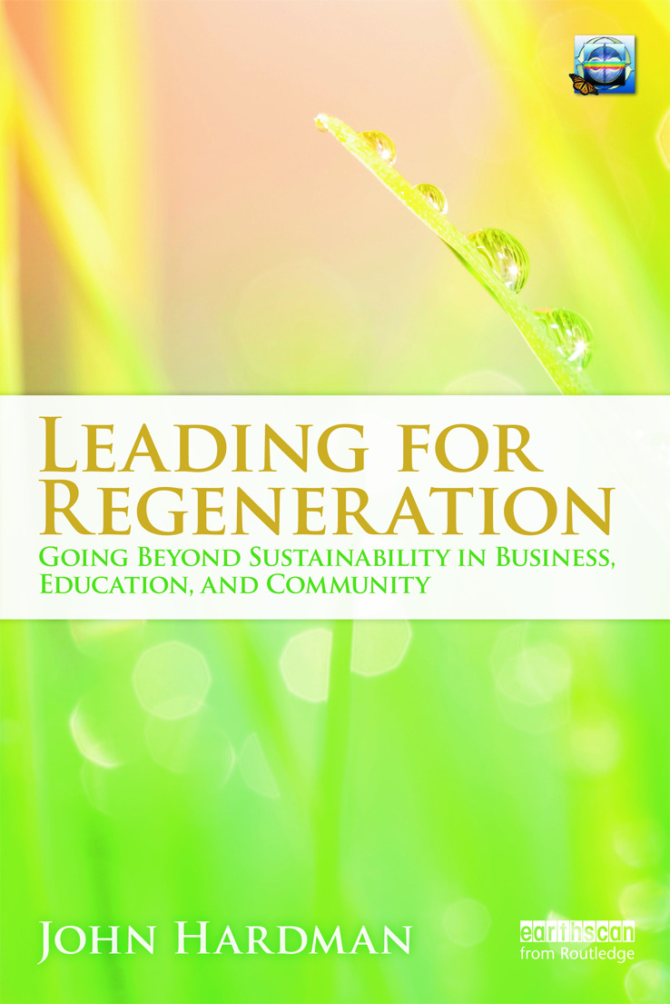 Leading For Regeneration: Going Beyond Sustainability in Business Education, and Community (Paperback) book cover