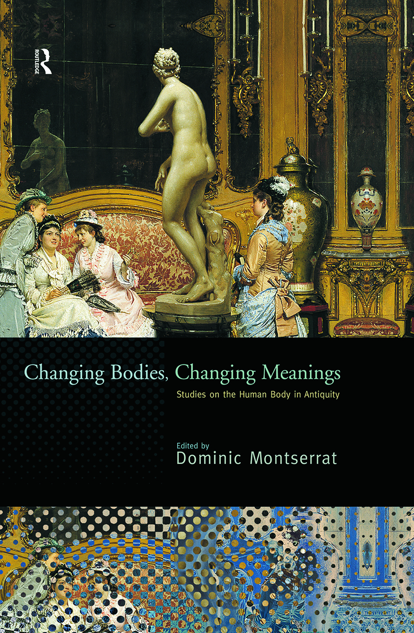Changing Bodies, Changing Meanings: Studies on the Human Body in Antiquity, 1st Edition (Paperback) book cover