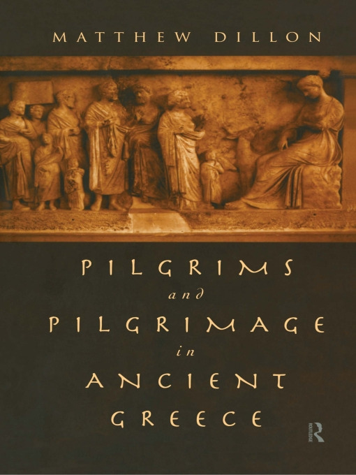 Pilgrims and Pilgrimage in Ancient Greece: 1st Edition (Paperback) book cover