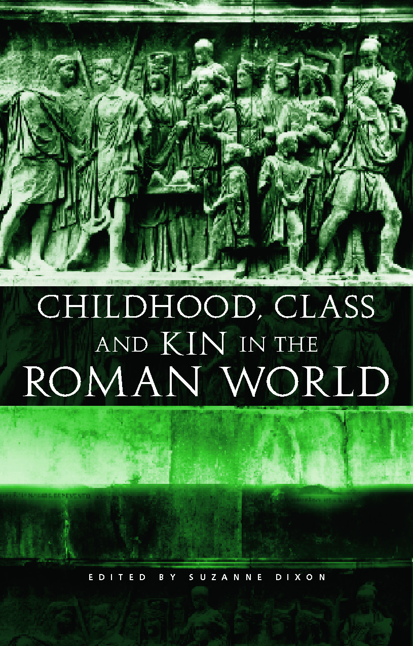 Childhood, Class and Kin in the Roman World (Paperback) book cover