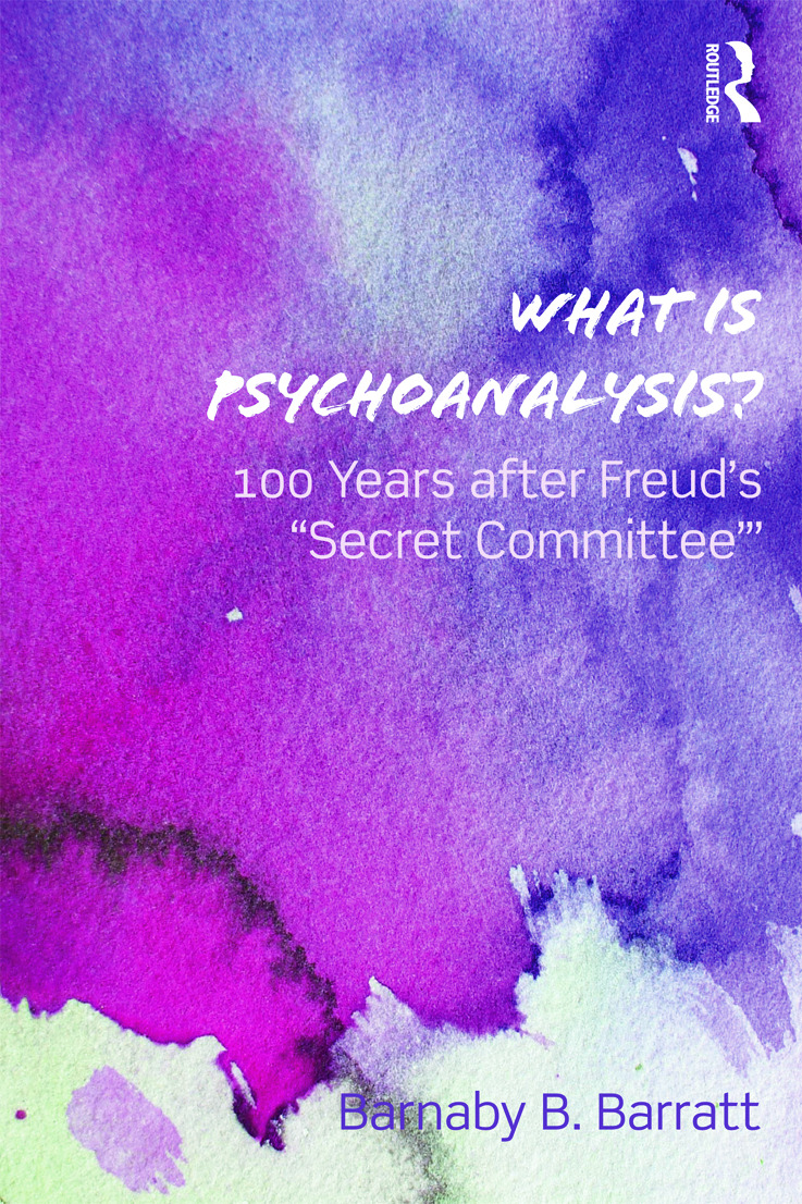 What Is Psychoanalysis?: 100 Years after Freud's 'Secret Committee' (Paperback) book cover