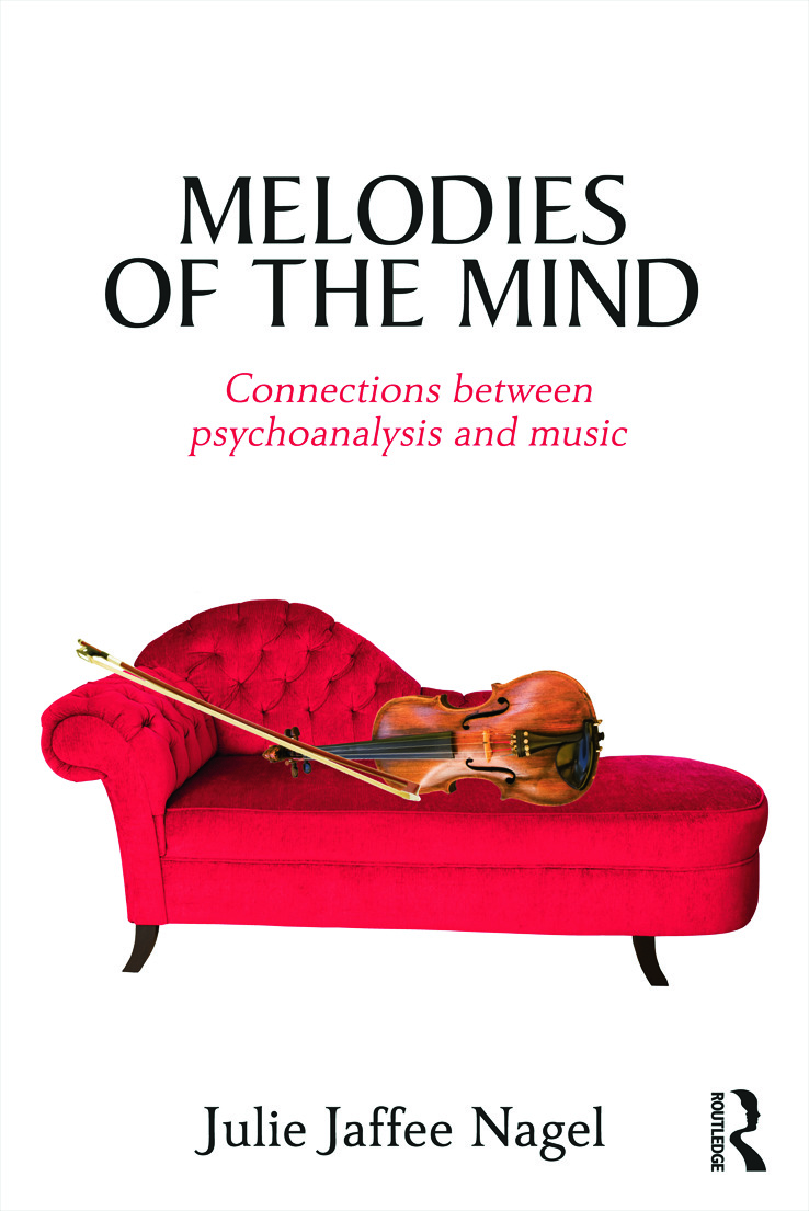 Melodies of the Mind: Connections between psychoanalysis and music, 1st Edition (Paperback) book cover
