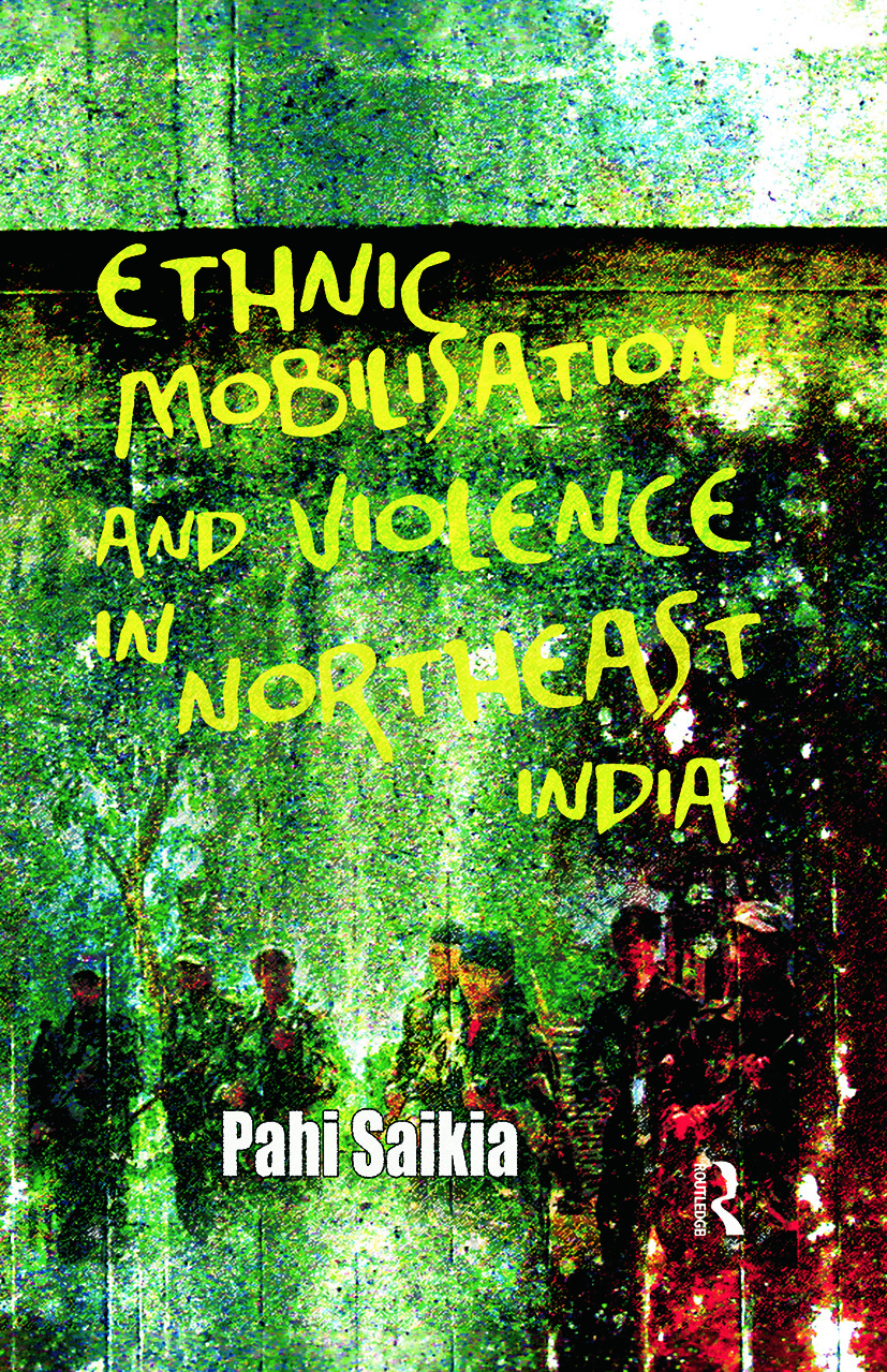 Ethnic Mobilisation and Violence in Northeast India (Hardback) book cover