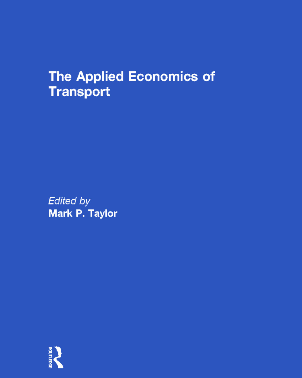 The Applied Economics of Transport (Hardback) book cover
