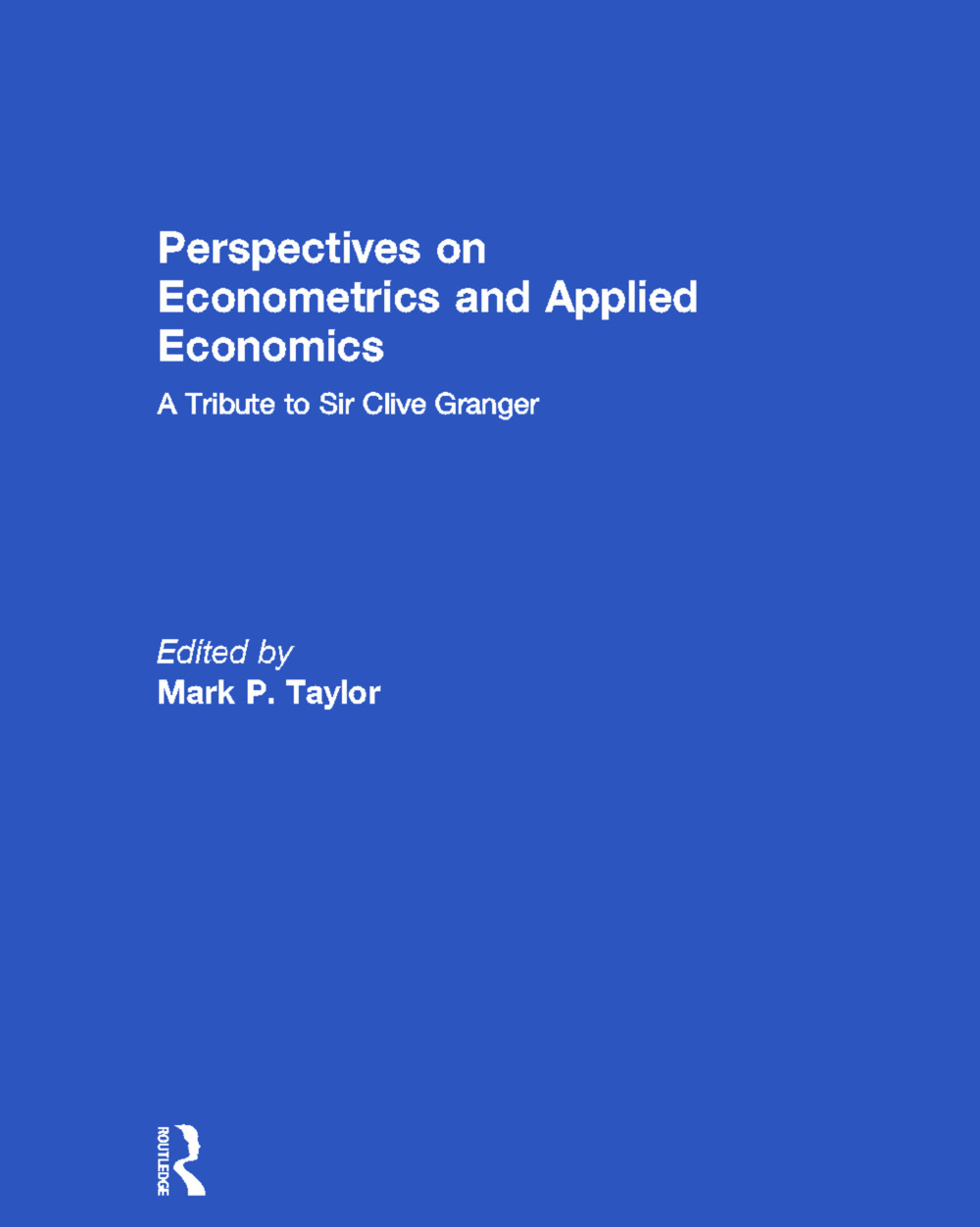 Perspectives on Econometrics and Applied Economics: A Tribute to Sir Clive Granger, 1st Edition (Hardback) book cover