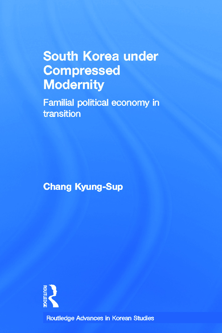 South Korea under Compressed Modernity: Familial Political Economy in Transition (Paperback) book cover
