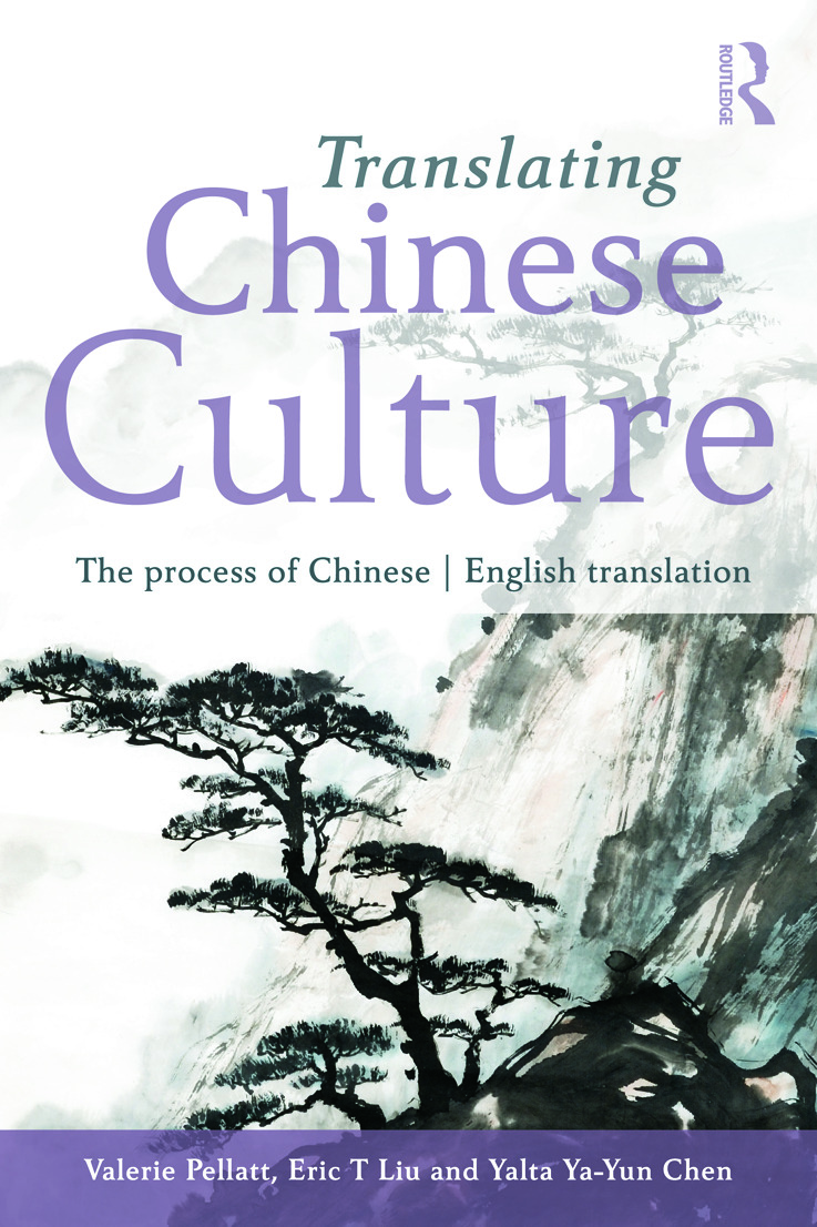 Translating Chinese Culture The process of Chinese--English translation 9780415693134