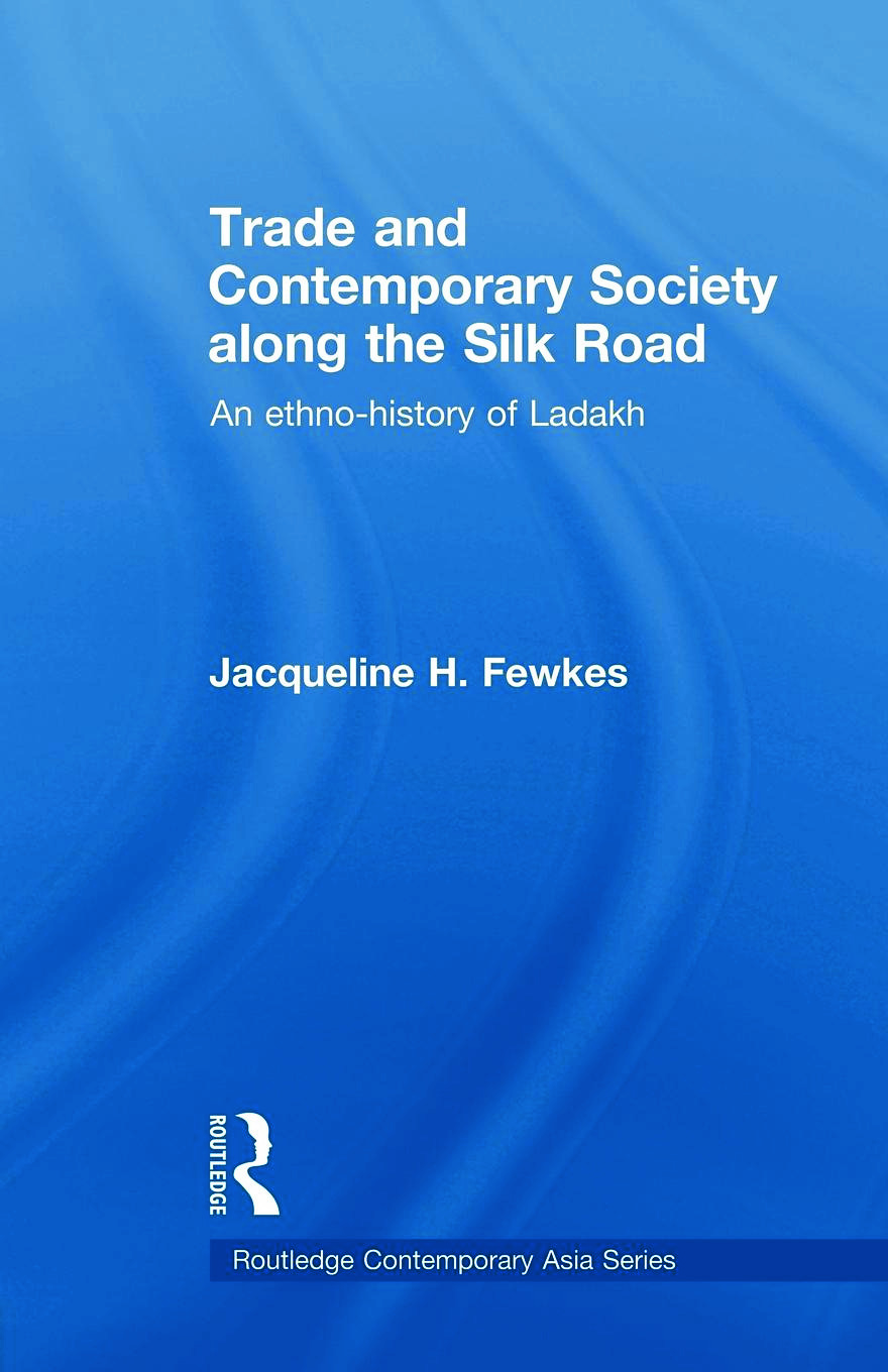 Trade and Contemporary Society along the Silk Road: An ethno-history of Ladakh book cover