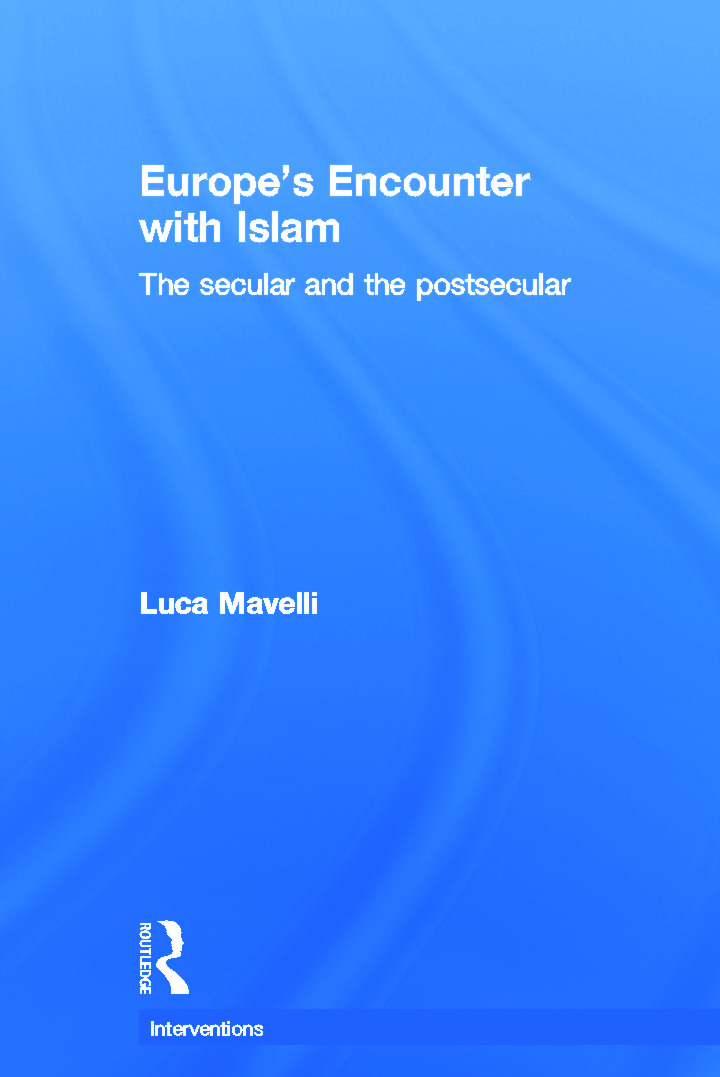 Europe's Encounter with Islam: The Secular and the Postsecular, 1st Edition (Hardback) book cover