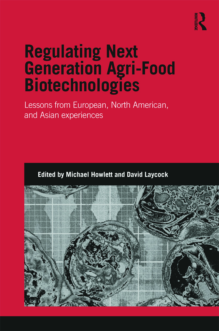Regulating Next Generation Agri-Food Biotechnologies: Lessons from European, North American and Asian Experiences, 1st Edition (Hardback) book cover